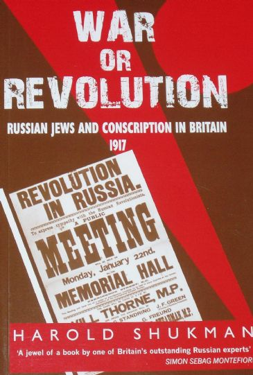War or Revolution - Russian Jews and Conscription in Britain 1917, by Harold Shukman